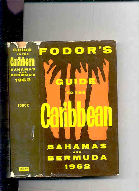Image for FODOR'S GUIDE TO THE CARIBBEAN, BAHAMAS AND BERMUDA 1962