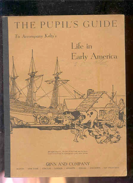 Image for THE PUPIL'S GUIDE: LIFE IN EARLY AMERICA