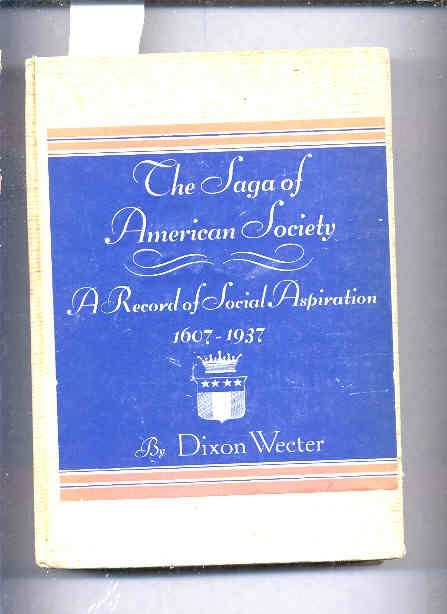 Image for THE SAGA OF AMERICAN SOCIETY, A RECORD OF SOCIAL ASPIRATION, 1607-1937