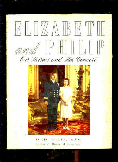 Image for ELIZABETH AND PHILIP: OUR HEIRESS AND HER CONSORT