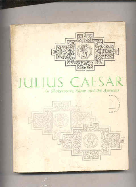 Image for JULIUS CAESAR IN SHAKESPEARE, SHAW AND THE ANCIENTS  (Prepublication Copy <ARC>)