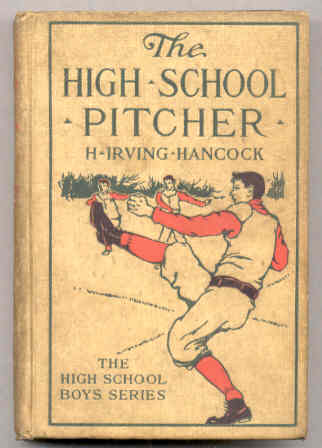 Image for THE HIGH SCHOOL PITCHER OR DICK & CO. ON THE GRIDLEY DIAMOND