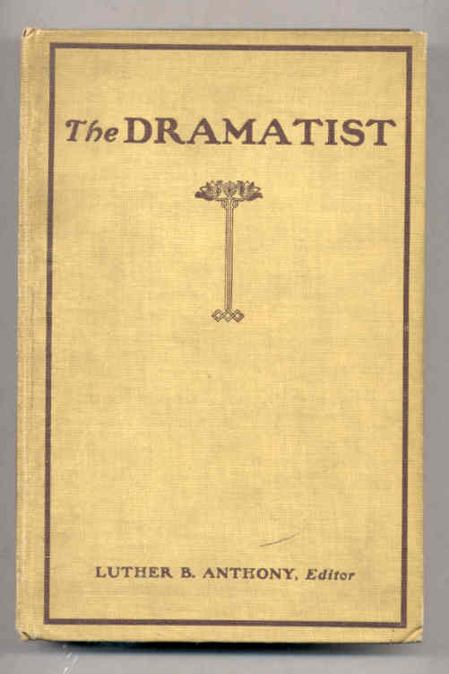 Image for THE DRAMATIST. A JOURNAL OF DRAMATIC TECHNOLOGY Vols I, II and III in One Book.