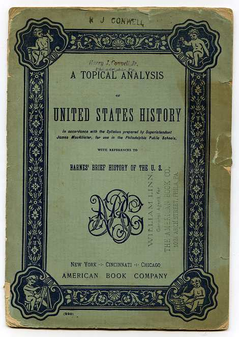 Image for A TOPICAL ANALYSIS OF UNITED STATES HISTORY IN ACCORDANCE WITH THE SYLLABUS PREPARED BY SUPERINTENDENT JAMES MCALLISTER For Use in the Philadlephia Public Schools