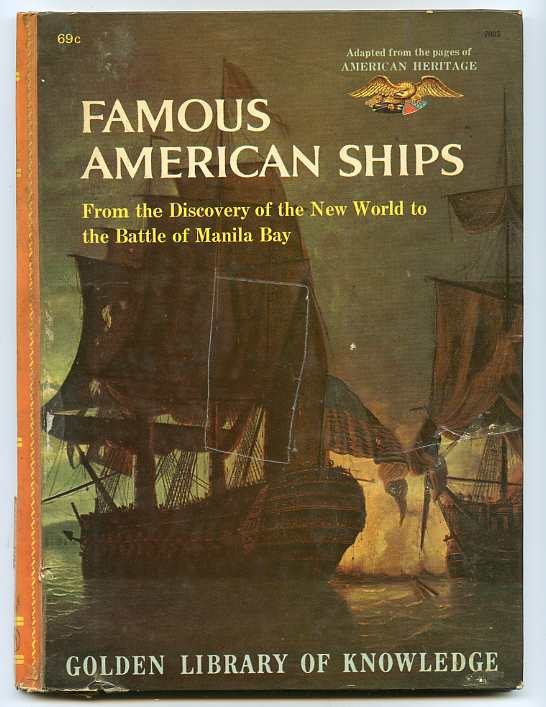 Image for FAMOUS AMERICAN SHIPS FROM THE DISCOVERY OF THE NEW WORLD TO THE BATTLE OF MANILA BAY