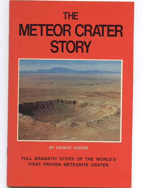 Image for THE METEOR CRATER STORY. FULL DRAMATIC STORY OF THE WORLD'S FIRST PROVEN METEORITE CRATER.