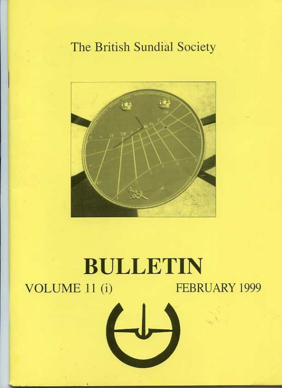Image for THE BRITISH SUNDIAL SOCIETY BULLETIN VOL 11 (I) FEBRUARY 1999 With Newsletter Laid In