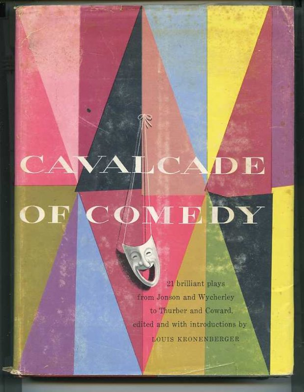 Image for CAVALCADE OF COMEDY 21 BRILLIANT PLAYS FROM JONSON AND WYCHERLEY TO THURBER AND COWARD