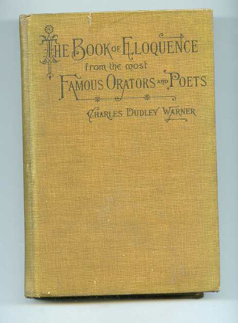 Image for THE BOOK OF ELOQUENCE: A COLLECTION OF EXTRACTS IN PROSE AND VERSE FROM THE MOST FAMOUS ORATORS AND POETS New Edition