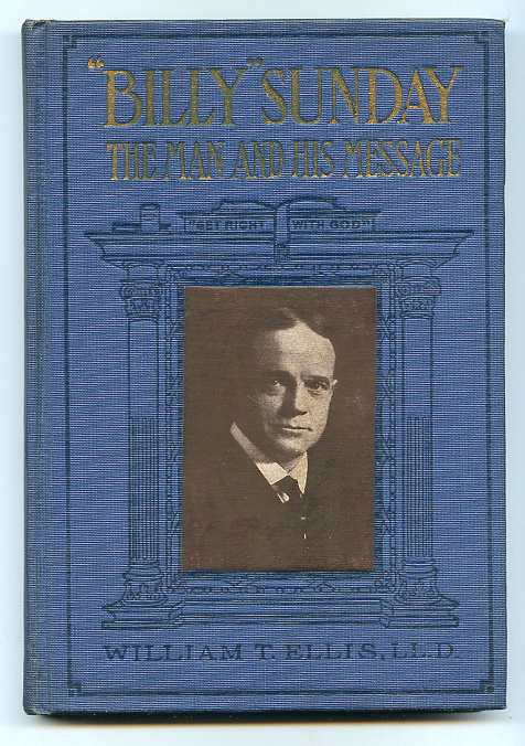"Image for ""BILLY SUNDAY"" THE MAN AND HIS MESSAGE With His Own Words Which Have Won Thousands for Christ ""Authorized Edition"""