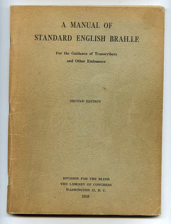 Image for MANUAL OF STANDARD ENGLISH BRAILLE, SECOND EDITION: FOR THE GUIDANCE OF TRANSCRIBERS AND OTHER EMBOSSERS.