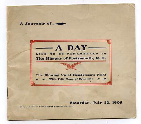 Image for A DAY LONG TO BE REMEMBERED IN THE HISTORY OF PORTSMOUTH, N.H. THE BLOWING UP OF HENDERSON'S POINT WITH FIFTY TONS OF DYNAMITE