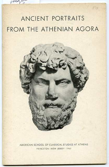 Image for ANCIENT PORTRAITS FROM THE ATHENIAN AGORA: EXCAVATIONS OF THE ATHENIAN AGORA