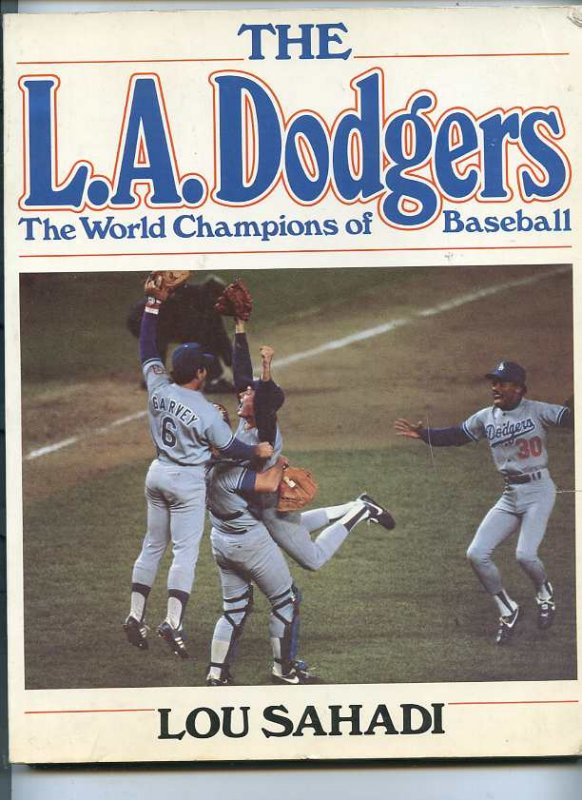 Image for THE L. A. DODGERS: THE WORLD CHAMPIONS OF BASEBALL (ISBN: 0688012361)