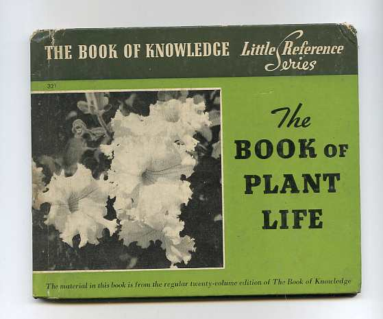 Image for THE BOOK OF PLANT LIFE (THE BOOK OF KNOWLEDGE LITTLE REFERENCE SERIES)