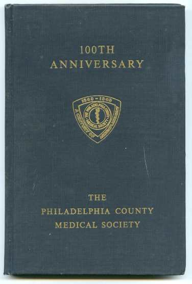 Image for 100TH ANNIVERSARY THE PHILADELPHIA COUNTY MEDICAL SOCIETY 1849-1949.