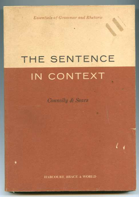 Image for THE SENTENCE IN CONTEXT. essentials of grammar and rhetoric