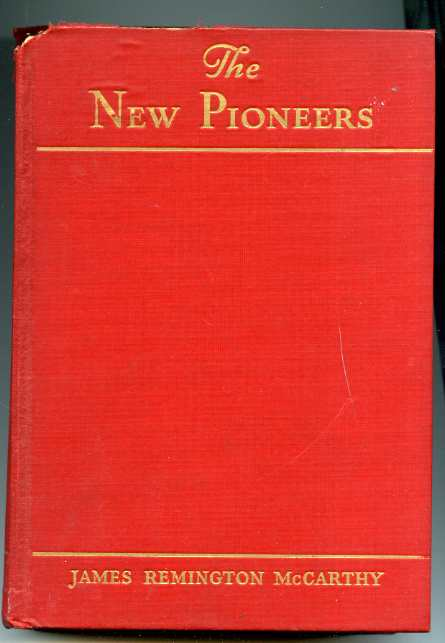 Image for THE NEW PIONEERS: THE FIRST PICTURE OF THE AMERICAN PEOPLE, EAST--WEST--NORTH--SOUTH, UNDER THE NEW DEAL