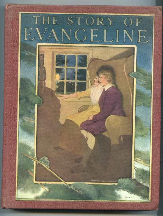 Image for THE STORY OF EVANGELINE, ADAPTED FROM LONGFELLOW, WITH THE ORIGINAL POEM