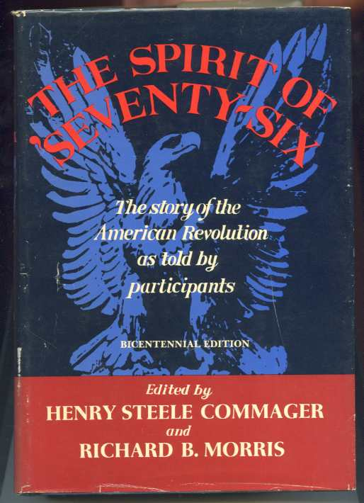 Image for THE SPIRIT OF 'SEVENTY-SIX: THE STORY OF THE AMERICAN REVOLUTION AS TOLD BY PARTICIPANTS Bicentennial Edition Complete in One Vol ARC)