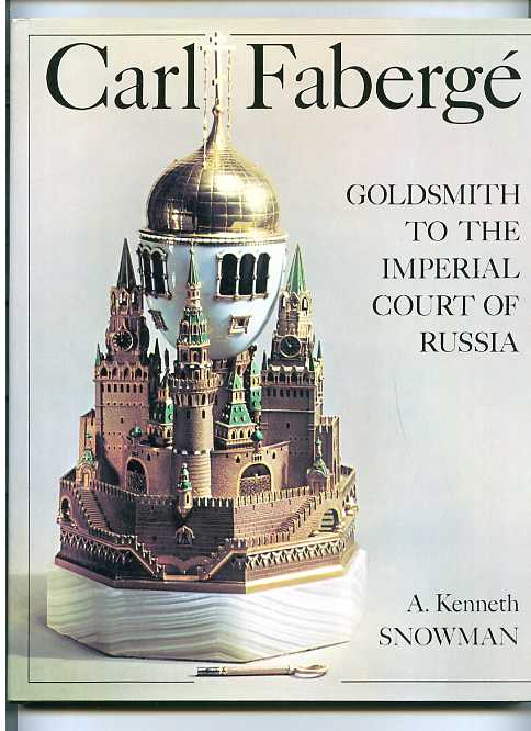 Image for CARL FABERGE: GOLDSMITH TO THE IMPERIAL COURT OF RUSSIA (ISBN: 0517405024)