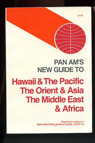 Image for PAN AM'S NEW GUIDE TO HAWAII & THE PACIFIC THE ORIENT & ASIA THE MIDDLE EAST & AFRICA