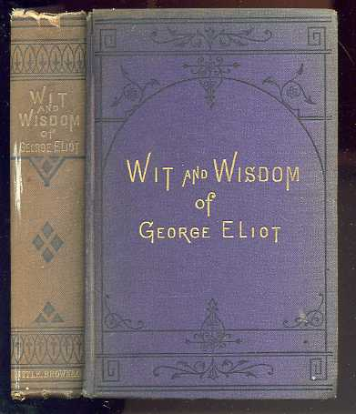 Image for WIT AND WISDOM OF GEORGE ELIOT. WITH A BIOGRAPHICAL MEMOIR
