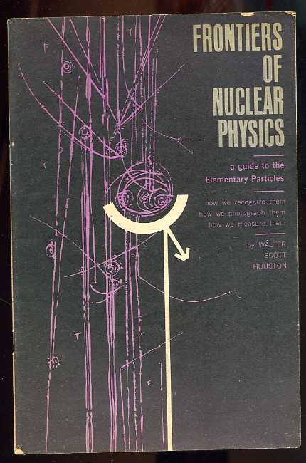 Image for FRONTIERS OF NUCLEAR PHYSICS , A GUIDE TO ELEMENTARY PARTICLES