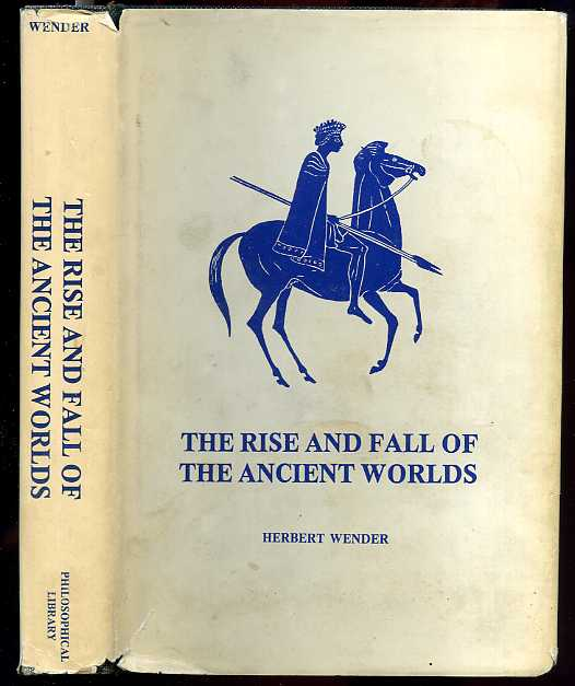 Image for THE RISE AND FALL OF THE ANCIENT WORLDS