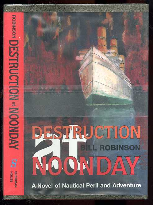 Image for DESTRUCTION AT NOONDAY. A NOVEL OF NAUTICAL PERIL AND ADVENTURE (ISBN: 092448621X)