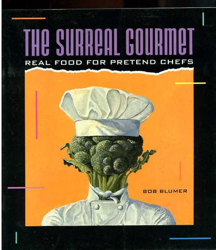 Image for THE SURREAL GOURMET REAL FOOD FOR PRETEND CHEFS (ISBN: 0811801217)