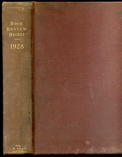 Image for BOOK REVIEW DIGEST; TWENTY-FOURTH ANNUAL CUMULATION (MARCH 1928 TO FEBRUARY 1929 INCLUSIVE) BOOKS OF 1928