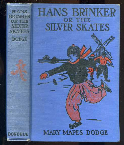 Image for HANS BRINKER OR THE SILVER SKATES. A STORY OF LIFE IN HOLLAND.