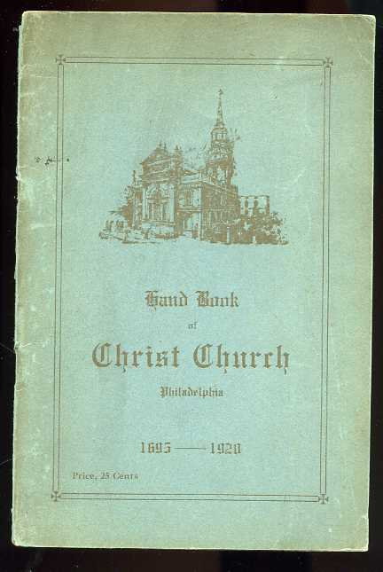 Image for GRAND BOOK OF CHRIST CHURCH PHILADELPHIA 1695 - 1920 Hand Book of Christ Church: Second Street Above Market Philadelphia