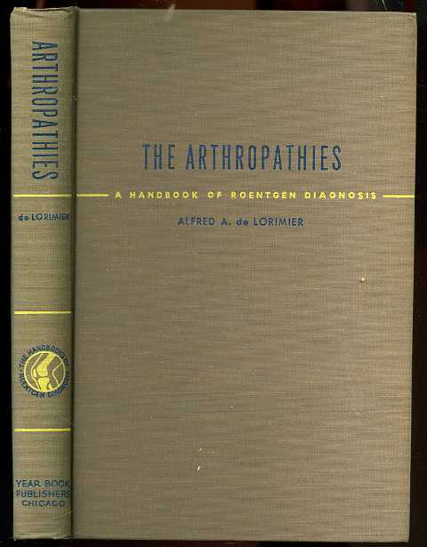 Image for THE ARTHROPATHIES: A HANDBOOK OF ROENTGEN DIAGNOSIS