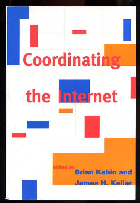 Image for COORDINATING THE INTERNET (PUBLICATION OF THE HARVARD INFORMATION INFRASTRUCTURE PROJECT  (Isbn: 0262611368)