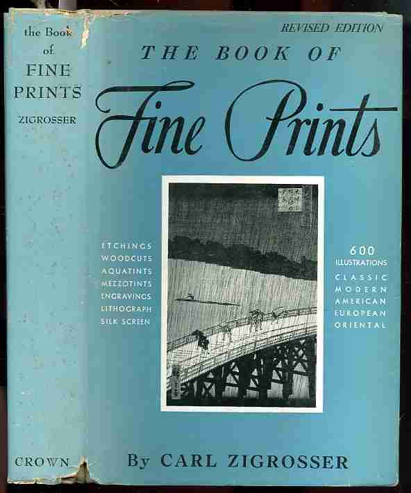 Image for THE BOOK OF FINE PRINTS ; AN ANTHOLOGY OF PRINTED PICTURES AND INTRODUCTION TO THE STUDY OF GRAPHIC ART IN THE WEST AND THE EAST