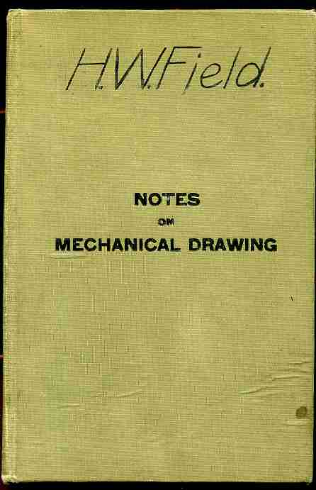 Image for NOTES ON MECHANICAL DRAWING Prepared for the Use of Students in Elementary and Advanced Mechanical Drawing