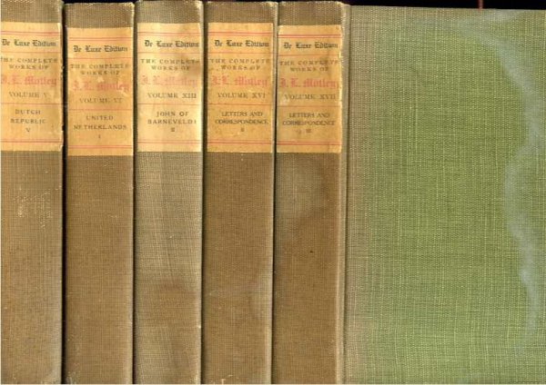 Image for COMPLETE WORKS OF JOHN L. MOTLEY  (7 Mixed Vols of the 17 Vol Set) Ltd1000 Deluxe Edition