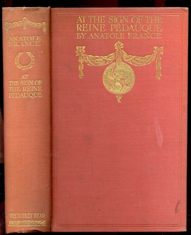 Image for AT THE SIGN OF THE REINE PÉDAUQUE. TRANSLATED BY MRS WILFRID JACKSON. INTRODUCTION BY WILLIAM J. LOCKE