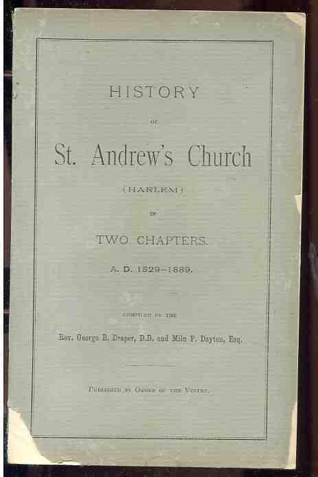 Image for HISTORY OF ST. ANDREW'S CHURCH (HARLEM) IN TWO CHAPTERS. A. D. 1829-1889