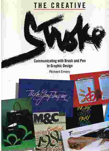 Image for THE CREATIVE STROKE : COMMUNICATING WITH BRUSH AND PEN IN GRAPHIC DESIGN (ISBN: 0935603611)