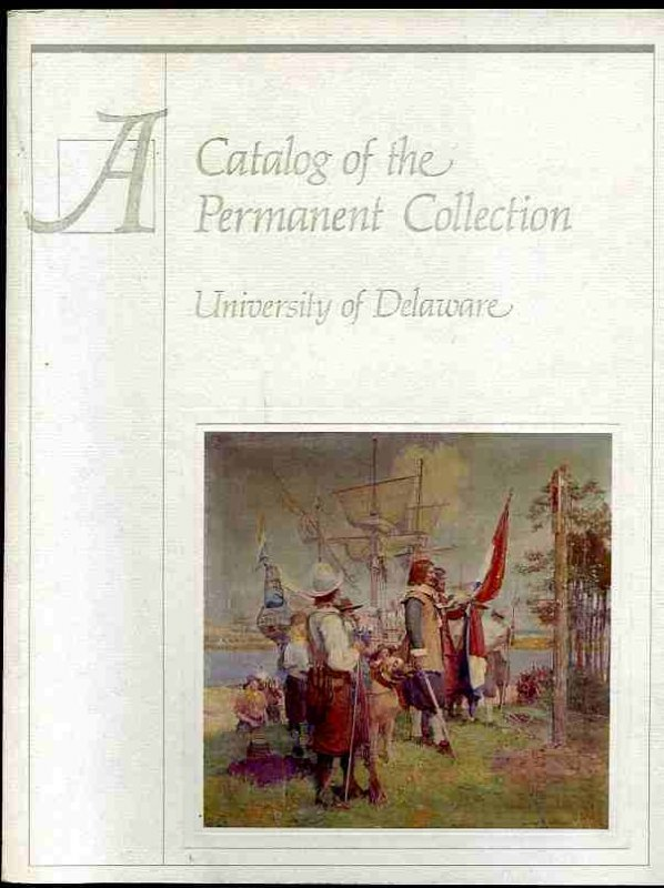 Image for CATALOG OF THE PERMANENT COLLECTION, UNIVERSITY OF DELAWARE.