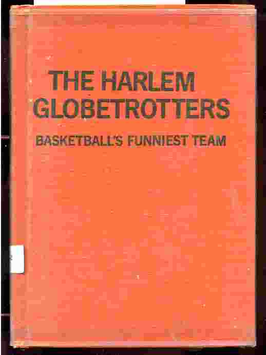 Image for THE HARLEM GLOBETROTTERS BASKETBALL'S FUNNIEST TEAM (ISBN: 0811666808)