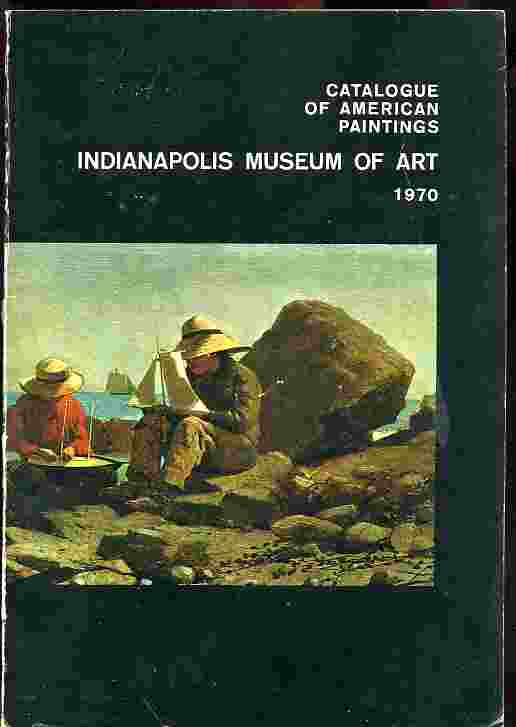 Image for CATALOGUE OF AMERICAN PAINTINGS, INDIANAPOLIS MUSEUM OF ART