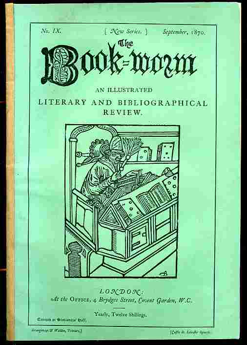 Image for THE BOOKWORM, AN ILLUSTRATED LITERARY AND BIBLIOGRAPHICAL REVIEW No IX (New Series) Spetember 1870