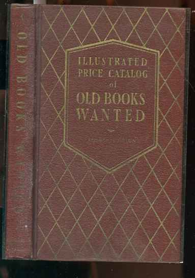 Image for ILLUSTRATED PRICE CATALOG OF OLD BOOKS WANTED