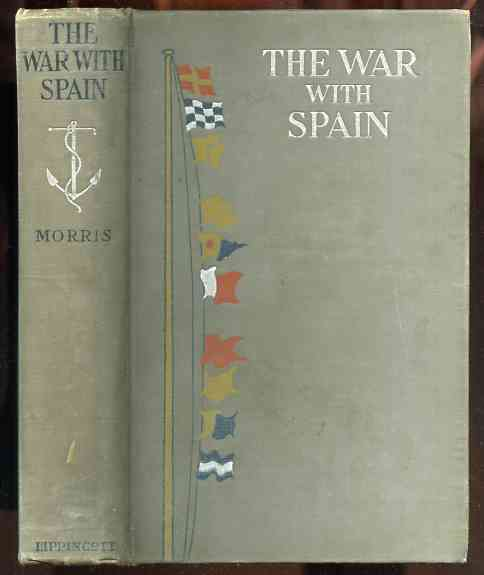 Image for THE WAR WITH SPAIN A COMPLETE HISTORY OF THE WAR OF 1898 BETWEEN THE UNITED STATES AND SPAIN