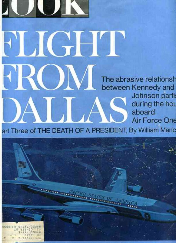 Image for LOOK MAGAZINE FEBRUARY 21, 1967 FLIGHT FROM DALLAS THE ABRASIVE RELATIONSHIP BETWEEN KENNEDY AND JOHNSON PARTON SAYS DURING THE HOURS ABOARD AIR FORCE ONE PART THREE OF THE DEATH OF A PRESIDENT BY WILLIAM MANCHESTER [LBC]