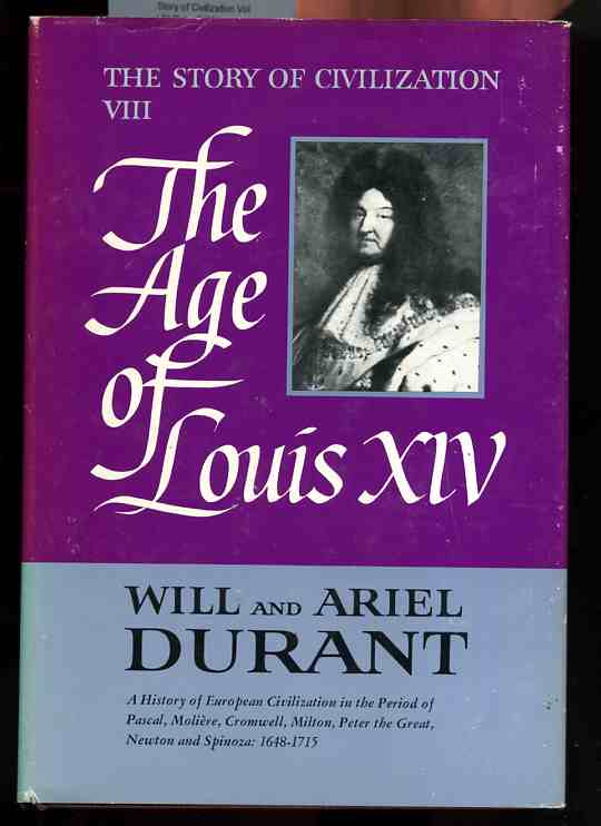 Image for THE AGE OF LOUIS THE XIV The Story of Civilization Vol VIII Only